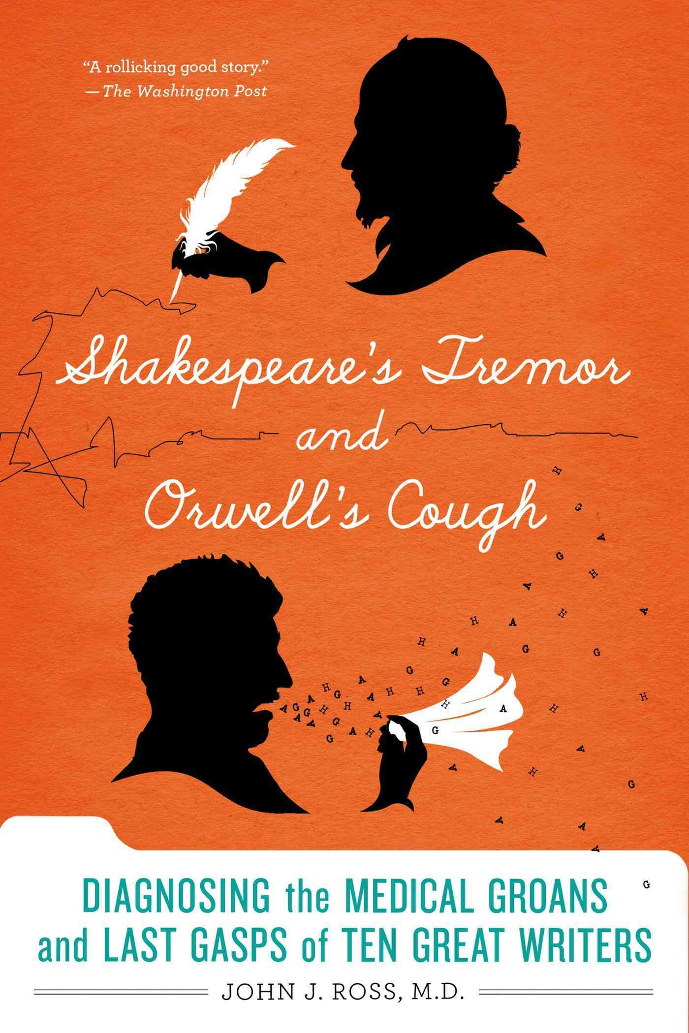 Shakespeare's Tremor and Orwell's Cough By Ross, John J., M.d.
