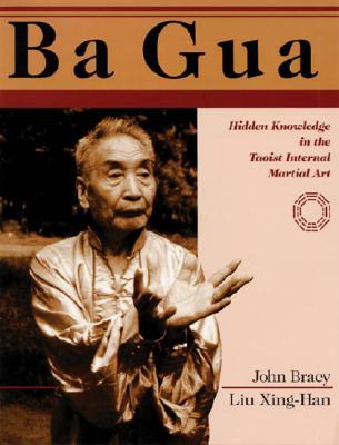 Ba Gua By Liu, Hsing-Han/ Bracy, John/ Zhong-Quan, Li (EDT)/ Men-Gen, Liu (EDT)